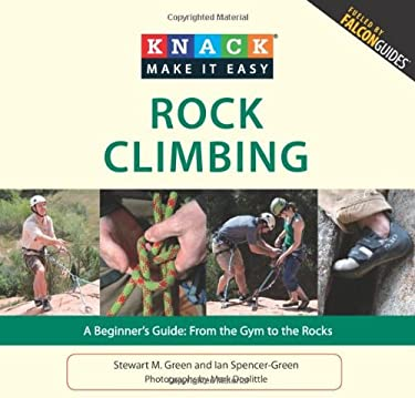 Rock Climbing: A Beginner's Guide: From the Gym to the Rocks 9781599218526