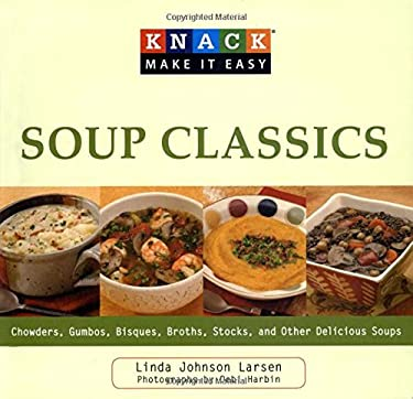 Soup Classics: Chowders Gumbos Bisques Broths Stocks & Other Delicious Soups 9781599217758