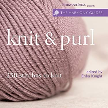 Knit & Purl: 250 Stitches to Knit 9781596680562