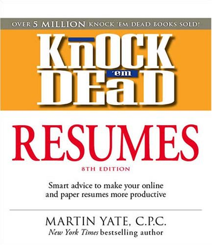 Knock 'em Dead Resumes: Smart Advice to Make Your Online and Paper Resumes More Productive 9781598696745