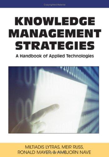 Knowledge Management Strategies: A Handbook of Applied Technologies 9781599046037