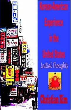 Korean-American Experience in the United States: Initial Thoughts 9781596890091