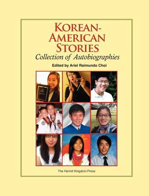 Korean-American Stories: Collection of Autobiographies 9781596891678