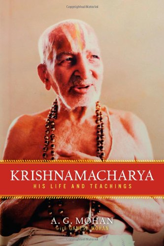 Krishnamacharya: His Life and Teachings 9781590308004