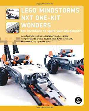 LEGO MINDSTORMS NXT One-Kit Wonders: Ten Inventions to Spark Your Imagination 9781593271886