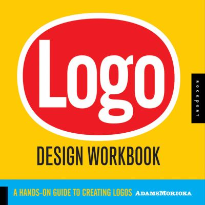 LOGO Design Workbook: A Hands-On Guide to Creating Logos 9781592532346