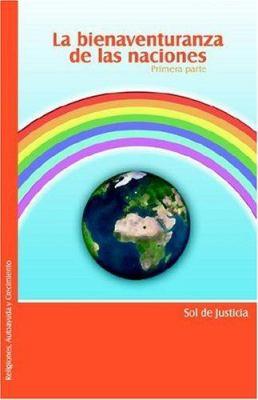 La Bienaventuranza de Las Naciones. Primera Parte 9781597541442
