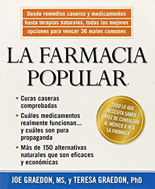La Farmacia Popular: Desde Remedios Caseros y Medicamentos Hasta Terapias Naturales, Todas las Mejores Opciones Para Vencer 36 Males Comune 9781594869075