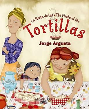 La Fiesta de Las Tortillas 9781598200942