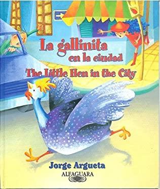 La Gallinita En La Ciudad/The Little Hen in the City 9781598200935