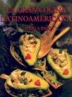La Gran Cocina Latinoamericana: Paso A Paso 9781594374890