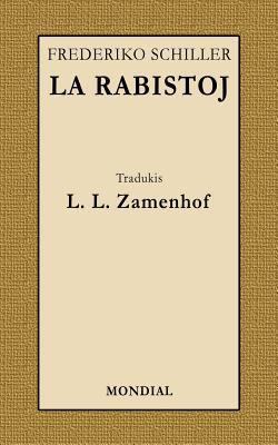La Rabistoj (Schiller-Dramo En Esperanto, Zamenhof-Traduko) 9781595690111