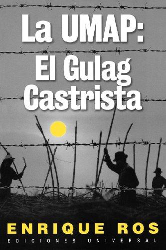 La Umap: El Gulag Castrista 9781593880262