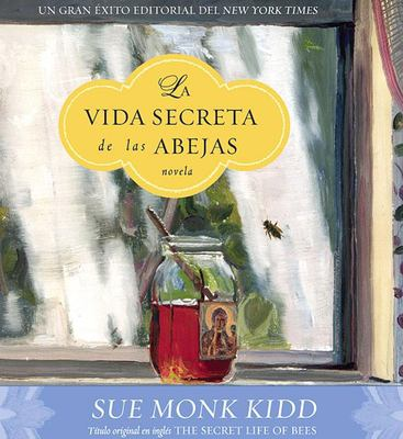 La Vida Secreta de las Abejas = Secret Life of Bees 9781598870015