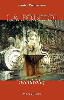 La Fontoj Nevideblaj (Originalaj Poemoj En Esperanto) 9781595691743