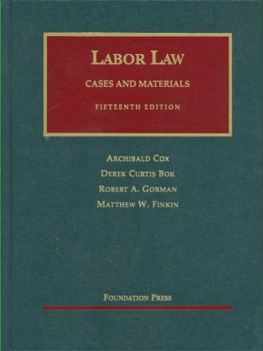 Labor Law: Cases and Materials 9781599419503