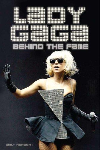 Lady Gaga: Behind the Fame 9781590204238