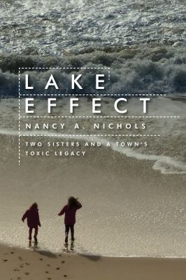 Lake Effect: Two Sisters and a Town's Toxic Legacy 9781597268219