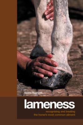 Lameness: Recognizing and Treating the Horse's Most Common Ailment 9781592286676