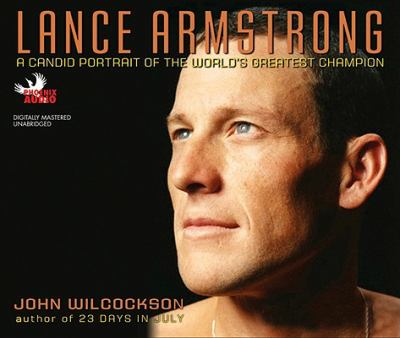 Lance Armstrong: The Making of the World's Greatest Champion 9781597772440