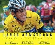 Lance Armstrong: Images of a Champion 9781594865060