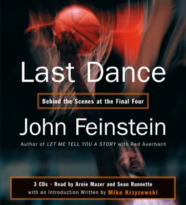 Last Dance: Behind the Scenes at the Final Four 9781594831102
