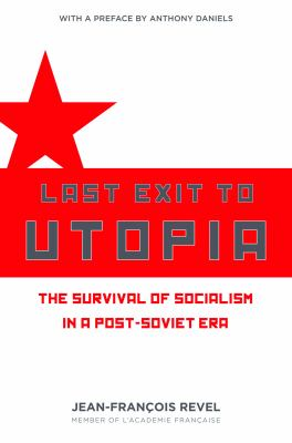 Last Exit to Utopia: The Survival of Socialism in a Post-Soviet Era 9781594032646