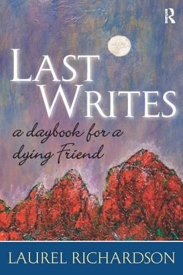 Last Writes: A Daybook for a Dying Friend 9781598741872