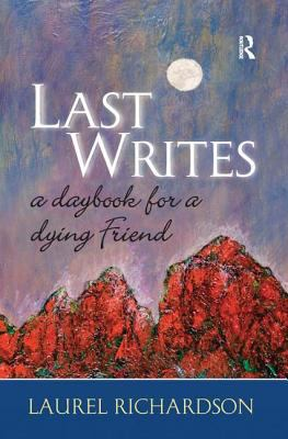 Last Writes: A Daybook for a Dying Friend 9781598741865