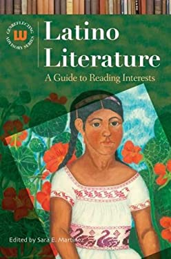 Latino Literature: A Guide to Reading Interests 9781591582922