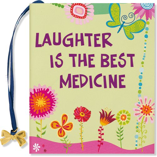Laughter Is the Best Medicine 9781593598174