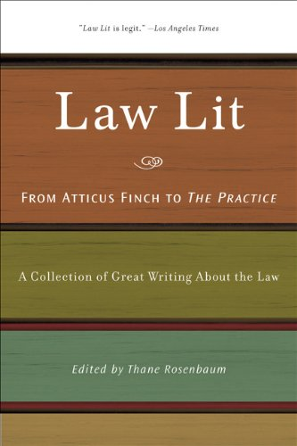 Law Lit: From Atticus Finch to the Practice: A Collection of Great Writing about the Law 9781595584120