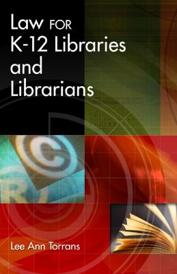 Law for K-12 Libraries and Librarians 9781591580362