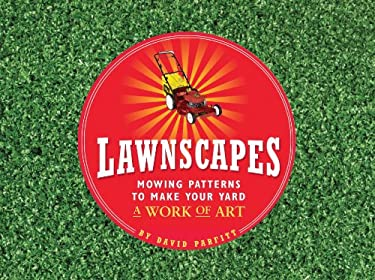 Lawnscapes: Mowing Patterns to Make Your Yard a Work of Art 9781594741524