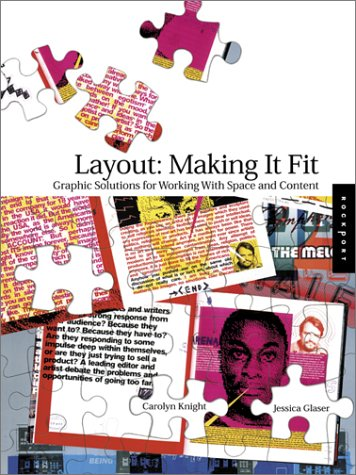 Layout: Making It Fit: Finding the Right Balance Between Content and Space 9781592530052