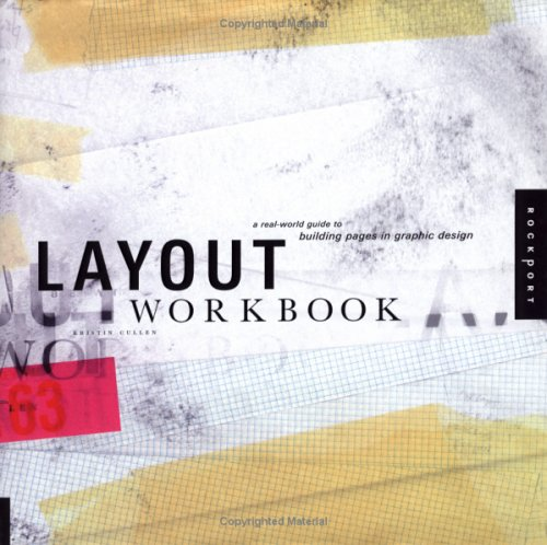Layout Workbook: A Real-World Guide to Creating Powerful Pieces 9781592531585