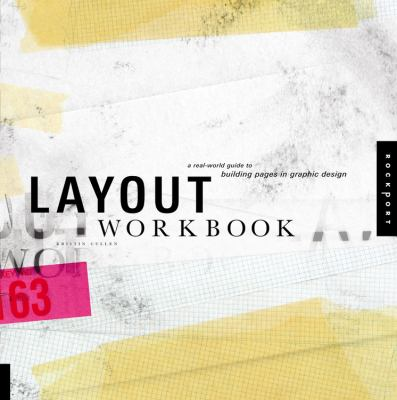 Layout Workbook: A Real-World Guide to Building Pages in Graphic Design 9781592533527