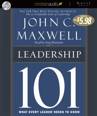 Leadership 101: What Every Leader Needs to Know 9781596448315