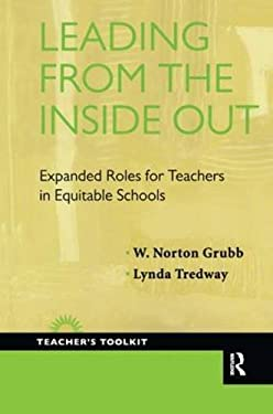 Leading from the Inside Out: Expanded Roles for Teachers in Equitable Schools 9781594518362