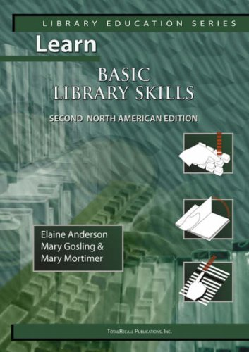 Learn Basic Library Skills Second North American Edition (Library Education Series) 9781590958025