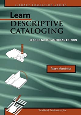 Learn Descriptive Cataloging Second North American Edition (Library Education Series) 9781590958032