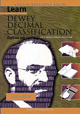 Learn Dewey Decimal Classification (Edition 22) First North American Edition (Library Education Series) 9781590958049