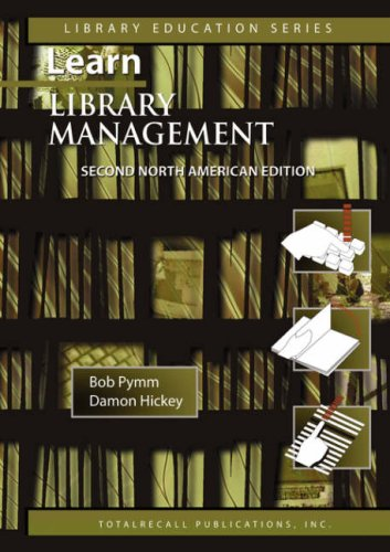 Learn Library Management a Practical Study Guide for New or Busy Managers in Libraries and Other Information Agencies Second North American Edition 20 9781590958056