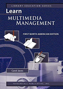 Learn Multimedia Management First North American Edition (Library Education Series) 9781590958070