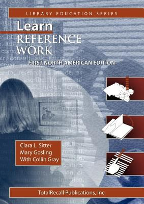 Learn Reference Work First North American Edition First North American Edition (Library Education Series) 9781590958087