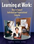 Learning at Work: How to Support Individual and Organizational Learning 9781599960562