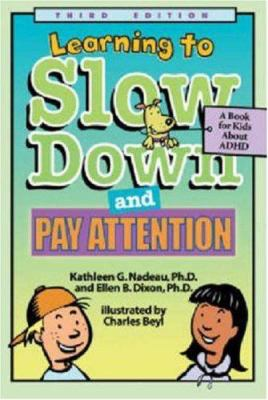 Learning to Slow Down and Pay Attention: A Book for Kids about ADHD 9781591471493