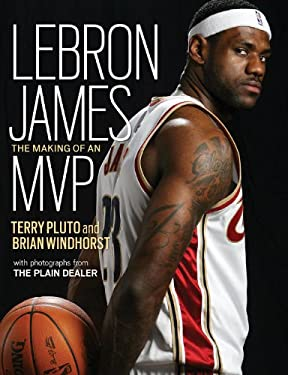 Lebron James: The Making of an MVP 9781598510591