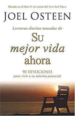 Lecturas Diarias Tomadas de su Mejor Vida Ahora: 90 Devociones Para Vivir A su Maximo Potencial 9781599790268