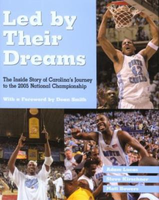 Led by Their Dreams: The Inside Story of Carolina's Journey to the 2005 National Championship [With 2 CDs] 9781592289189